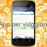 App per viaggiare: le 10 migliori da scaricare