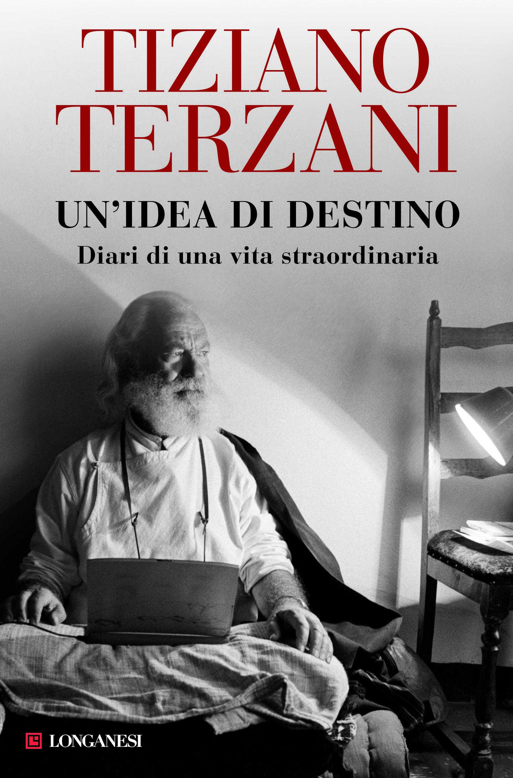 Tiziano Terzani, Un'idea di destino, edito da Longanesi: la recensione