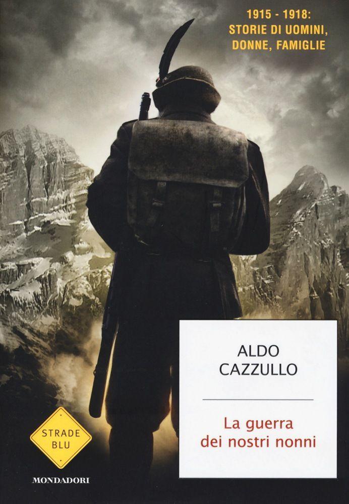 Aldo Cazzullo La guerar dei nostri nonni