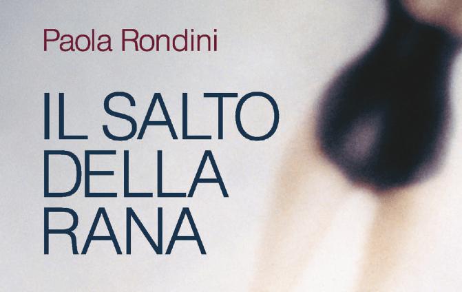 Il salto della rana: il nuovo romanzo di Paola Rondini