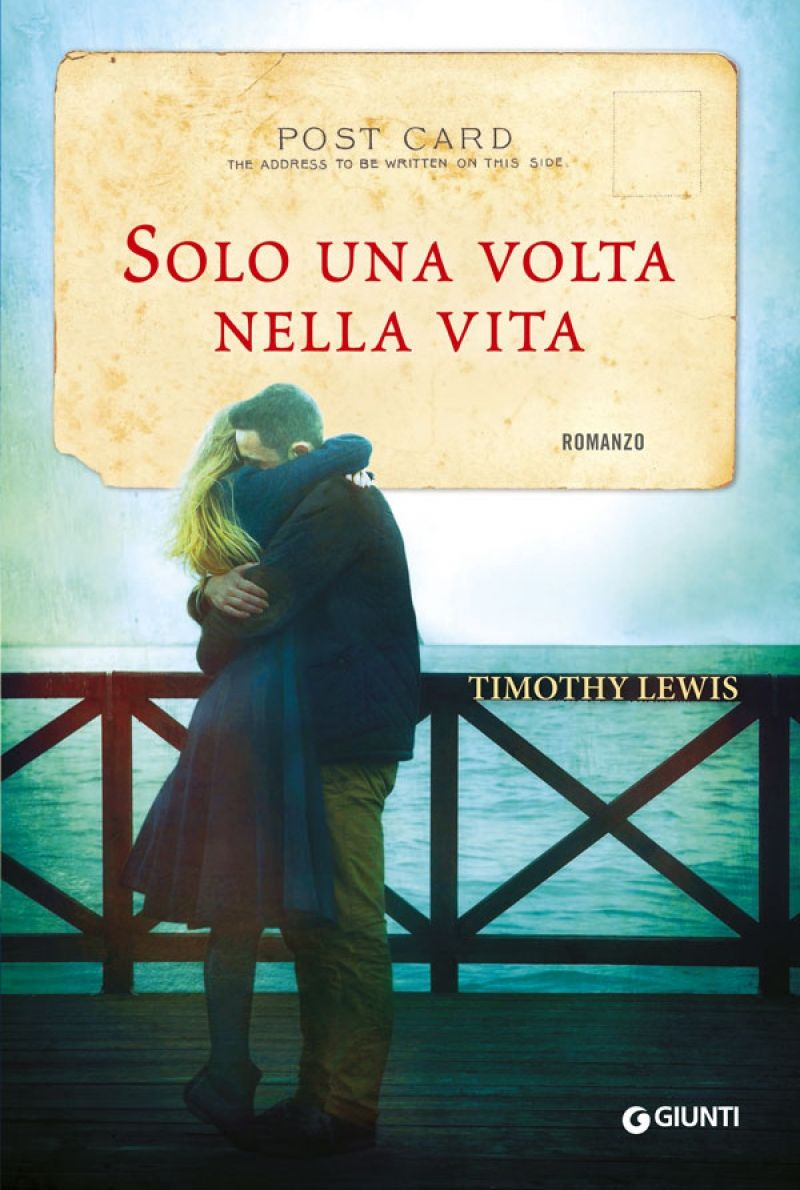 Solo una volta nella vita: le cartoline d'amore di Timothy Lewis in libreria