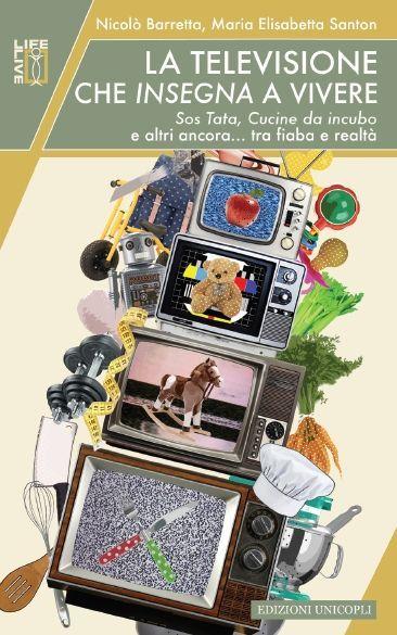 Maria Elisabetta Santon, La televisione che insegna a vivere: un saggio sulla tv di casa nostra