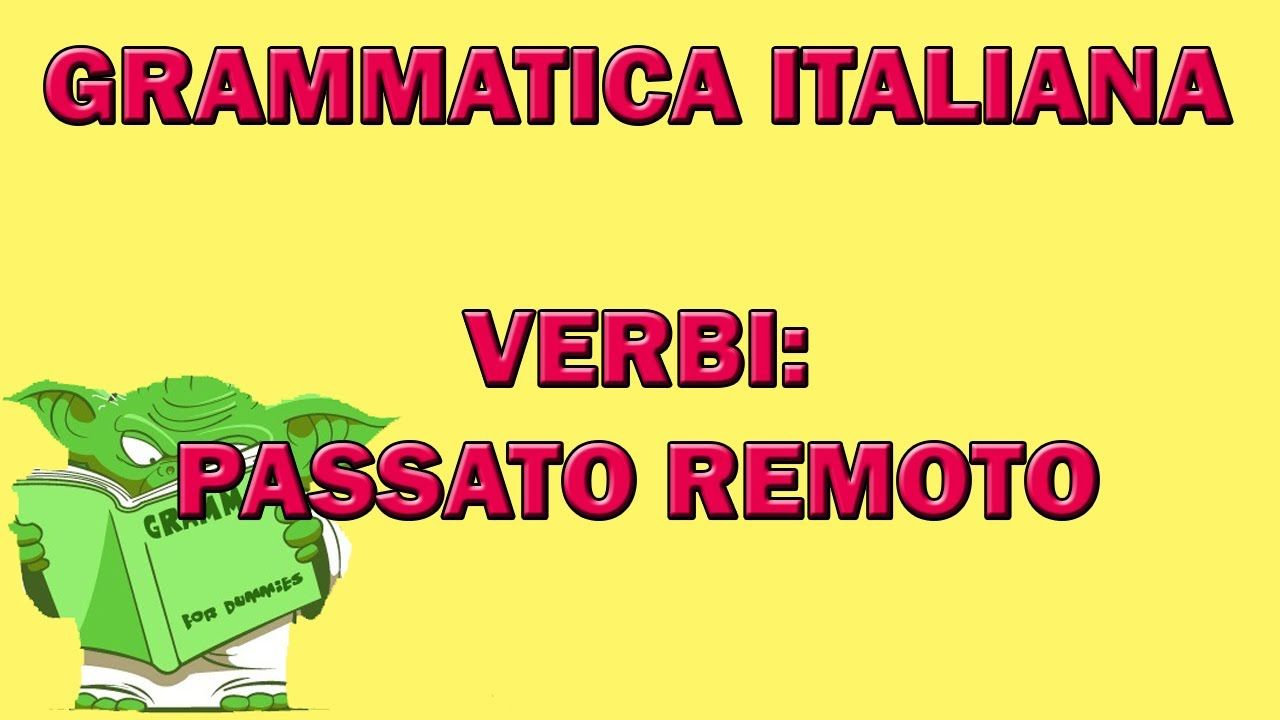 Analisi grammaticale: indicativo passato remoto, usi e coniugazione in italiano