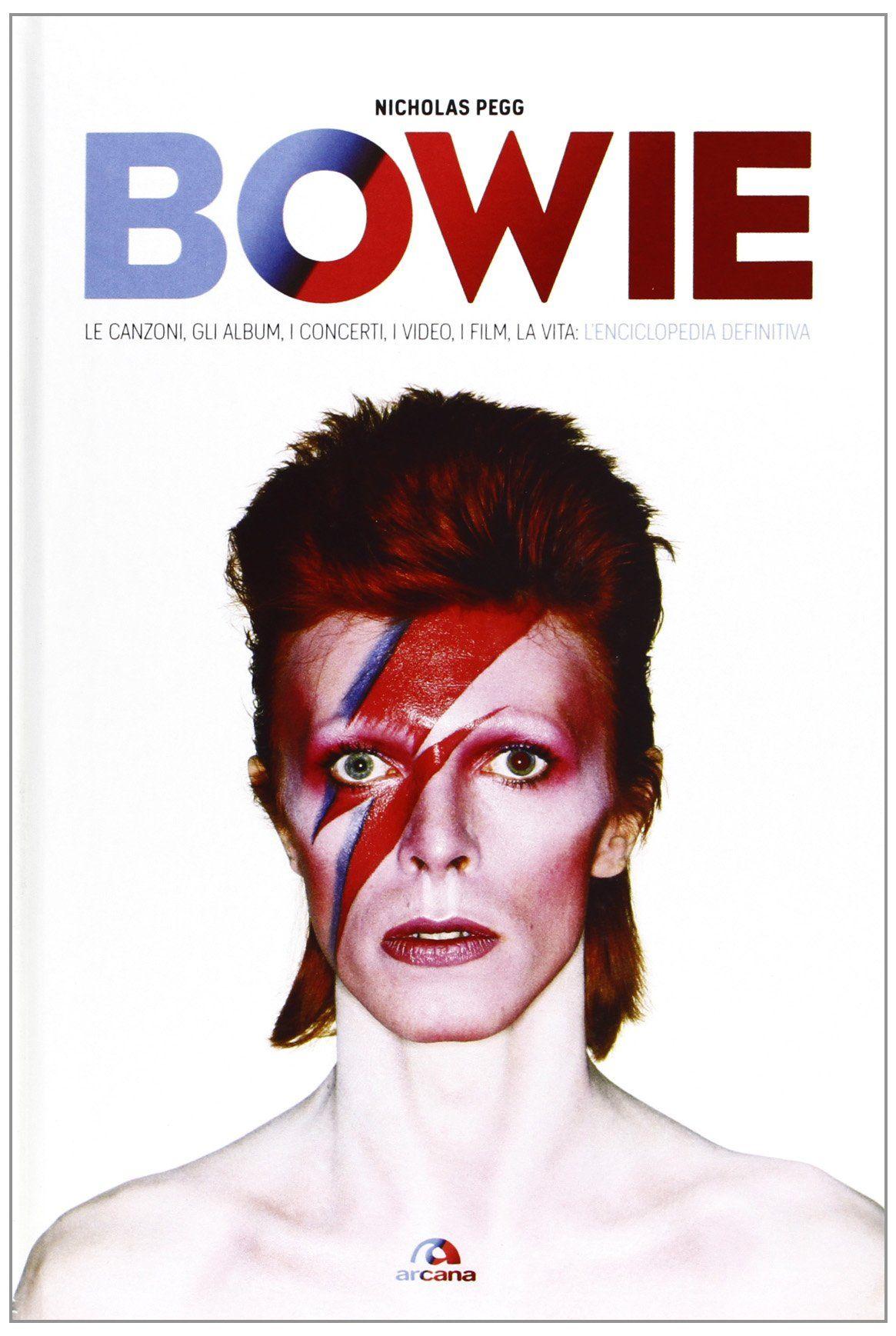 Bowie, l'enciclopedia definitiva, libro di Nicholas Pegg