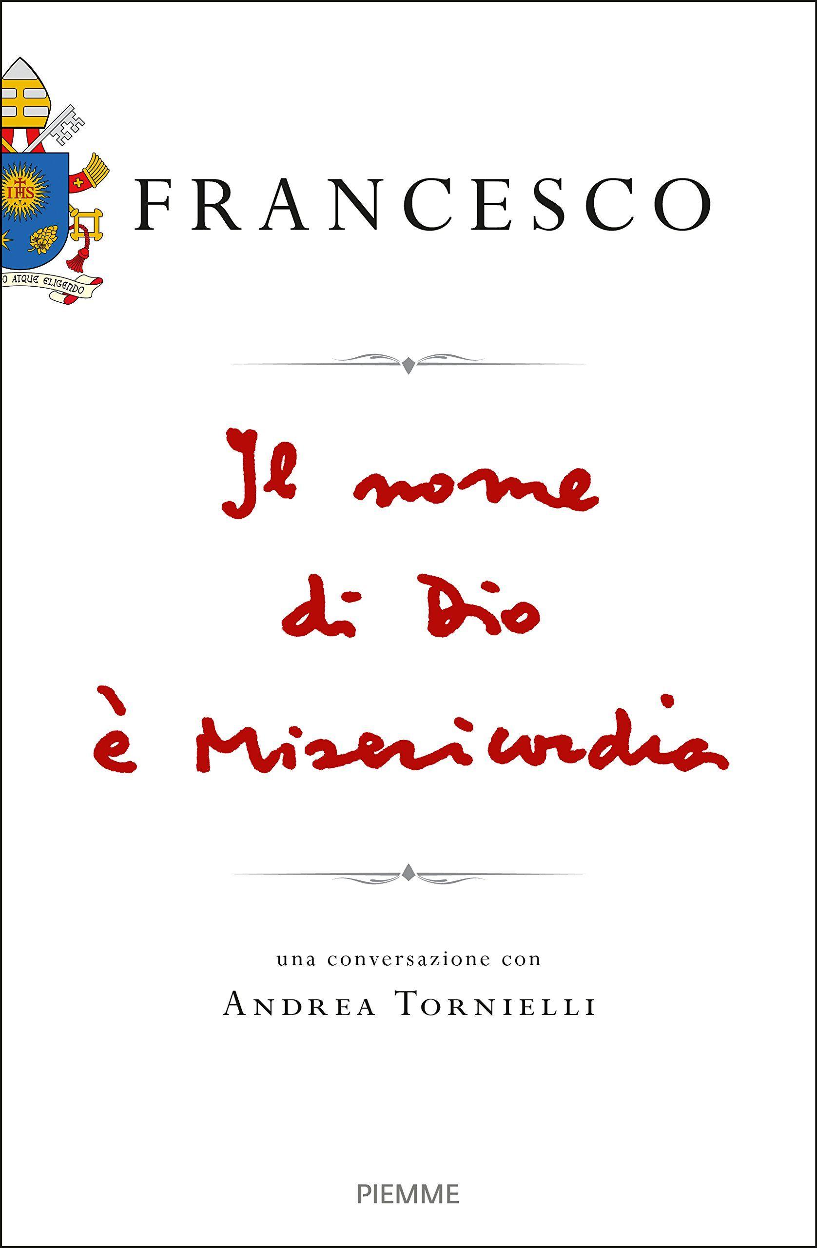 il nome di dio è misericordia, libro papa francesco