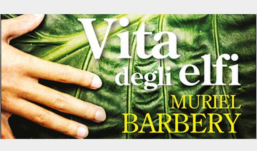 Vita degli elfi, di Muriel Barbery: dopo L'eleganza del riccio il ritorno della scrittrice