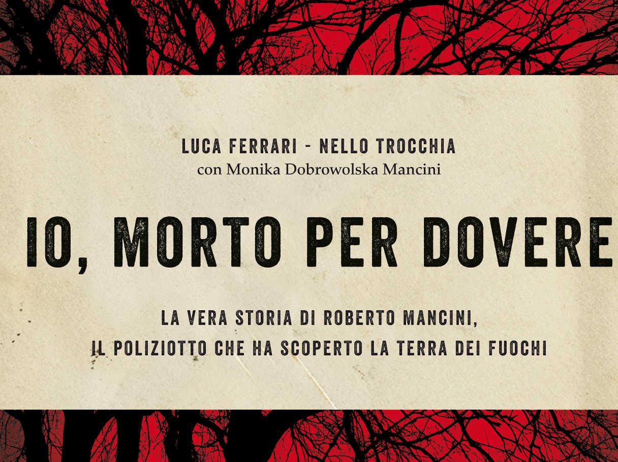 Io, morto per dovere: la storia di Roberto Mancini raccontata in un libro