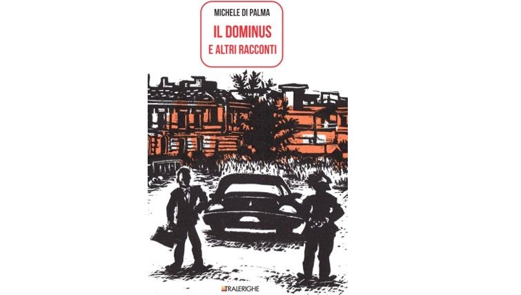 Il dominus e altri racconti, prova d'autore per Michele Di Palma