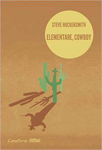 Elementare, Cowboy, Steve Hockensmith