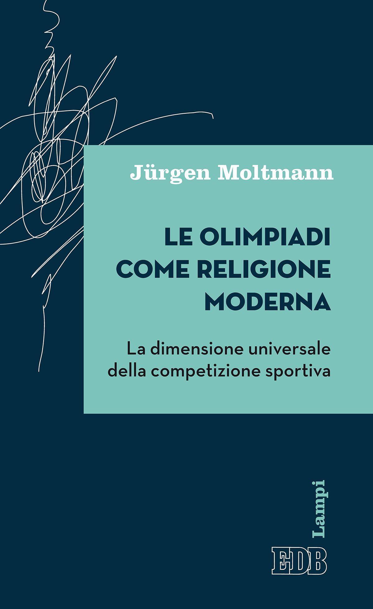 Le olimpiadi come religione moderna, Jurgen Moltmann