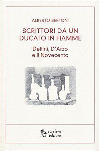 Scrittori da un ducato in fiamme, Alberto Bertoni