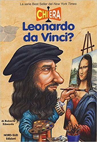 Chi era Leonardo da Vinci