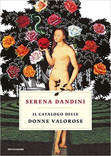 libri 2018 il catalogo delle donne valorose dandini