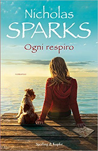 libri 2018 romanzi da non perdere sparks