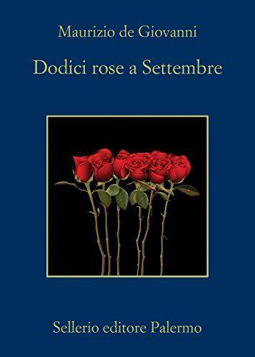 libri 2018 thriller dodici rose a settembre