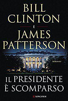 libri 2018 thriller il presidente è scomparso
