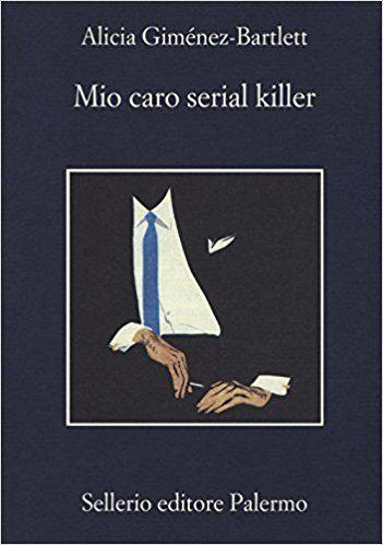 libri thriller 2018 mio caro serial killer