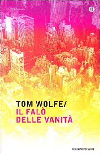 tom wolfe libri il falò delle vanità