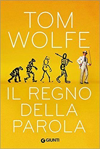 tom wolfe libri il regno della parola