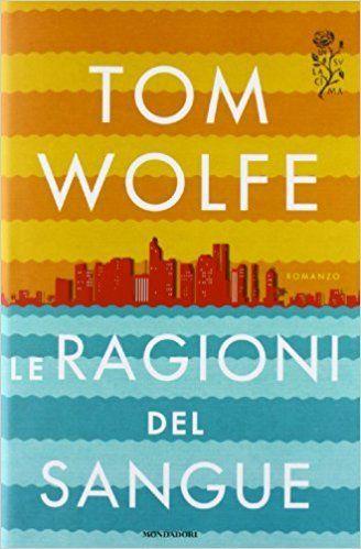 tom wolfe libri le ragioni del sangue