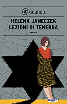 Helena Janeczek libri Lezioni di tenebra