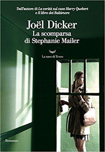 libri autunno 2018 La scomparsa di Stephanie Mailer