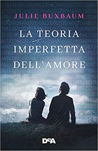 libri autunno 2018 la teoria imperfetta dell'amore