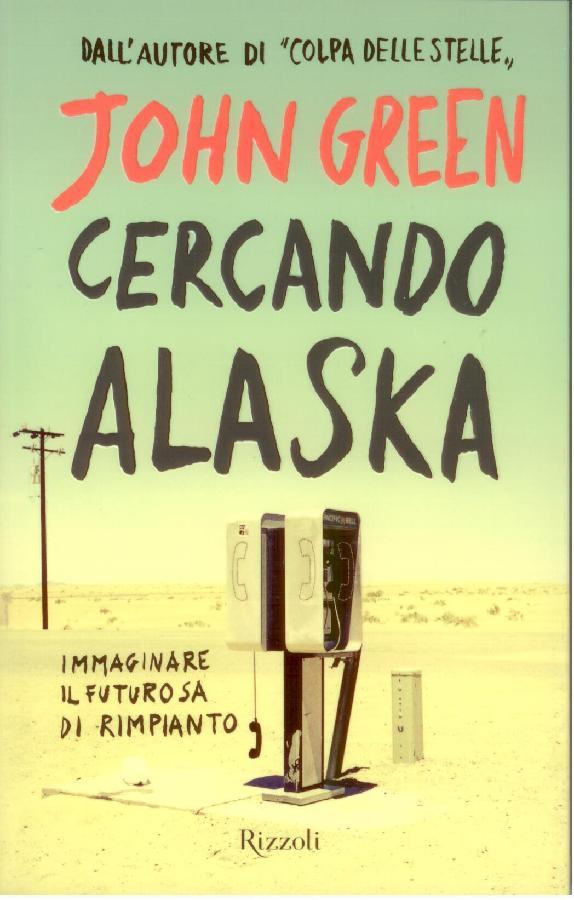 Cercando Alaska: trama e recensione del libro di John Green, l'autore di Colpa delle stelle