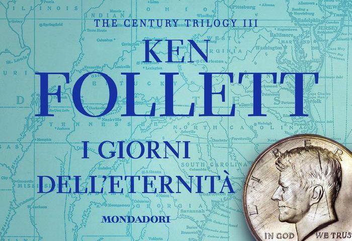 I giorni dell'eternità di Ken Follett, edito da Mondadori: trama e recensione
