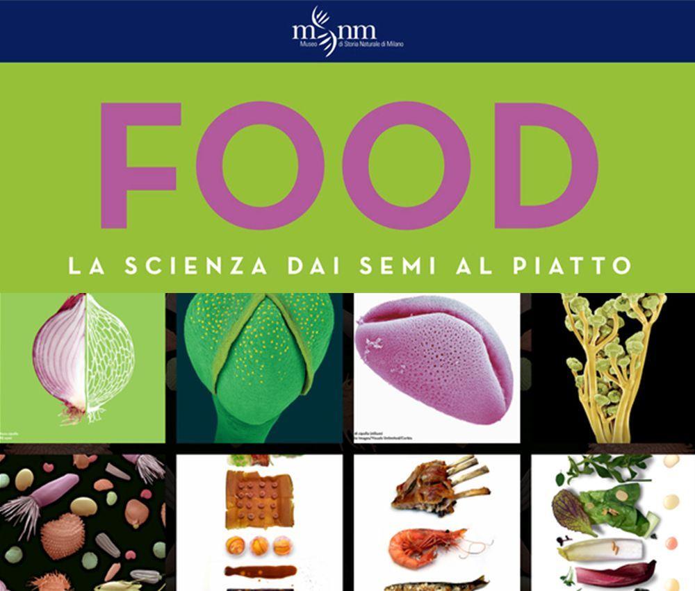 Mostra Food. La scienza dai semi al piatto: a Milano fino a giugno per Expo 2015