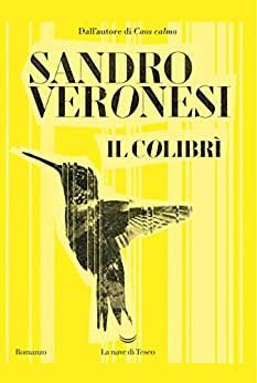 Sandro Veronesi vincitore Premio Strega 2020 con il romanzo Il colibrì